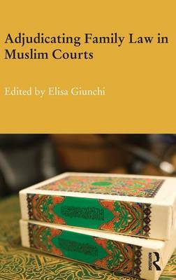 Adjudicating Family Law in Muslim Courts: Cases from the Contemporary Muslim World