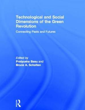 Technological and Social Dimensions of the Green Revolution: Connecting Pasts and Futures