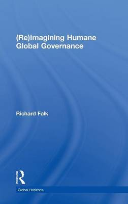 (Re)Imagining Humane Global Governance: Fixing the Global Center