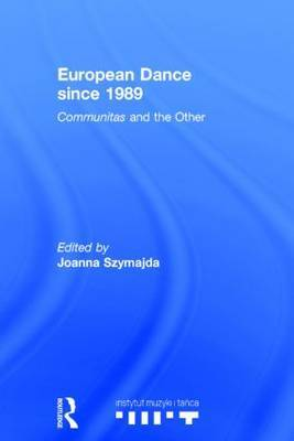European Dance since 1989: Communitas and the Other