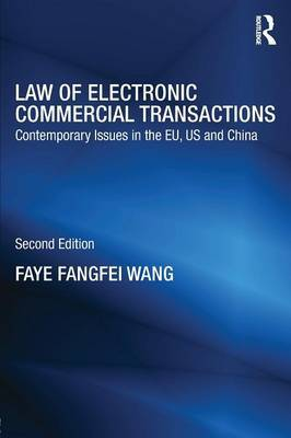 Law of Electronic Commercial Transactions: Contemporary Issues in the EU, US and China