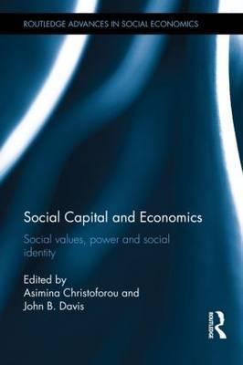 Social Capital and Economics: Social Values, Power, and Social Identity