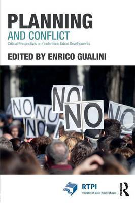 Planning and Conflict: Critical Perspectives on Contentious Urban Developments