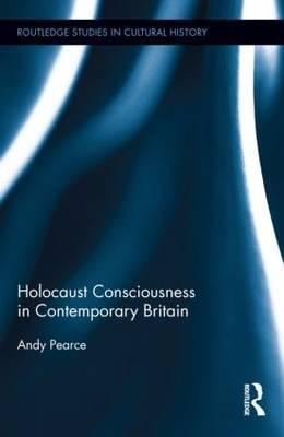 Holocaust Consciousness in Contemporary Britain