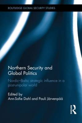 Northern Security and Global Politics: Nordic-Baltic strategic influence in a post-unipolar world