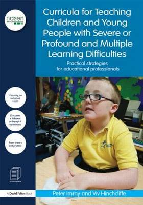 A Curricula for Teaching Children and Young People with Severe or Profound and Multiple Learning Difficulties: Practical Strategies for Educational Professionals