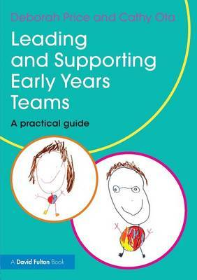 Leading and Supporting Early Years Teams: A Practical Guide