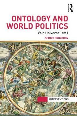 Ontology and World Politics: Void Universalism I