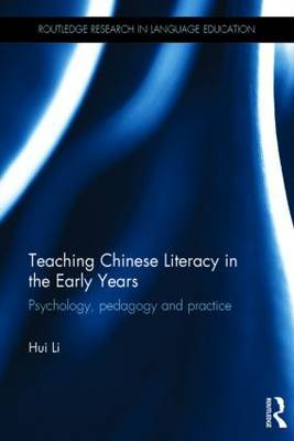 Teaching Chinese Literacy in the Early Years: Psychology, pedagogy and practice