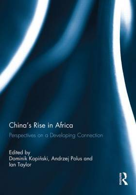 China's Rise in Africa: Perspectives on a Developing Connection