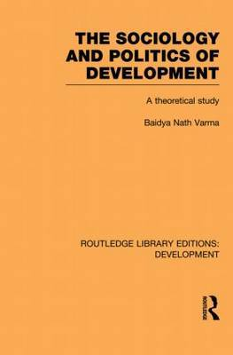 The Sociology and Politics of Development: A Theoretical Study
