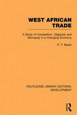 West African Trade: A Study of Competition, Oligopoly and Monopoly in a Changing Economy