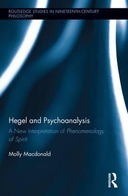 Hegel and Psychoanalysis: A New Interpretation of  Phenomenology of Spirit