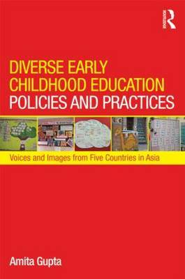 Diverse Early Childhood Education Policies and Practices: Voices and Images from Five Countries in Asia