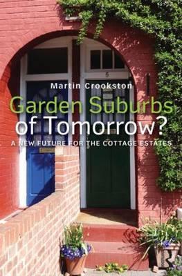 Garden Suburbs of Tomorrow?: A New Future of Cottage Estates