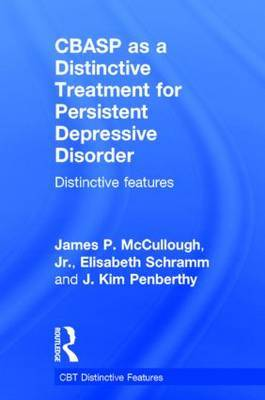 CBASP as a Distinctive Treatment for Persistent Depressive Disorder: Distinctive Features