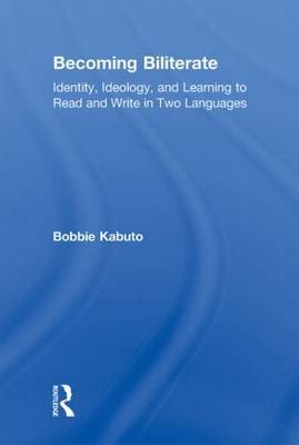 Becoming Biliterate: Identity, Ideology, and Learning to Read and Write in Two Languages
