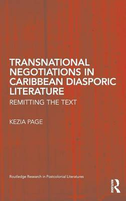 Transnational Negotiations in Caribbean Diasporic Literature: Remitting the Text