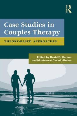 Case Studies in Couples Therapy: Theory-Based Approaches
