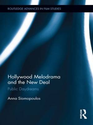 Hollywood Melodrama and the New Deal: Public Daydreams