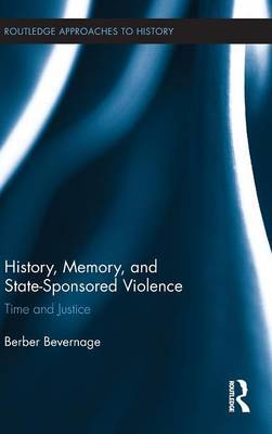 History, Memory, and State-Sponsored Violence: Time and Justice