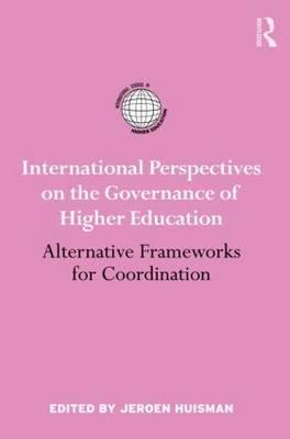 International Perspectives on the Governance of Higher Education: Alternative Frameworks for Coordination