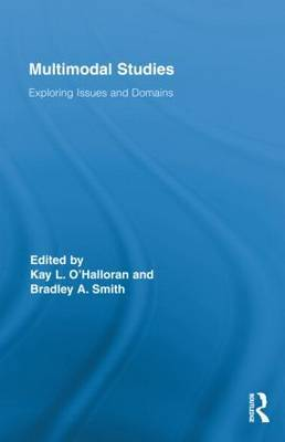 Multimodal Studies: Exploring Issues and Domains