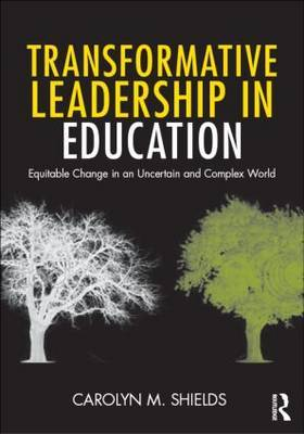 Transformative Leadership in Education: Equitable Change in an Uncertain and Complex World