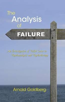 The Analysis of Failure: An Investigation of Failed Cases in Psychoanalysis and Psychotherapy