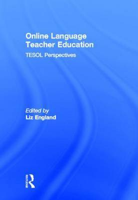 Online Language Teacher Education: TESOL Perspectives
