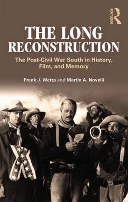 The Long Reconstruction: The Post-Civil War South in History, Film, and Memory
