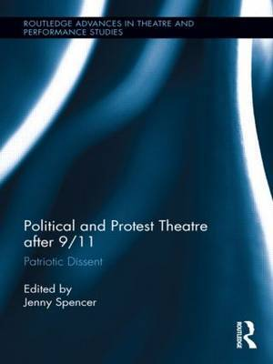 Political and Protest Theatre After 9/11: Patriotic Dissent