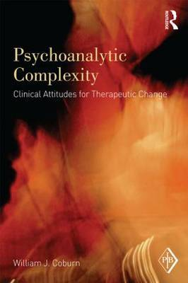 Psychoanalytic Complexity: Clinical Attitudes for Therapeutic Change