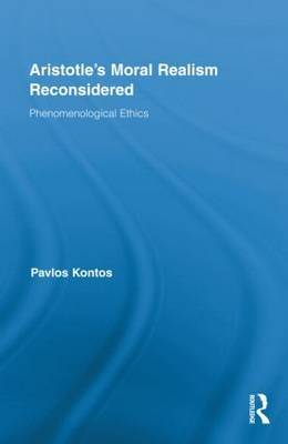 Aristotle's Moral Realism Reconsidered: Phenomenological Ethics