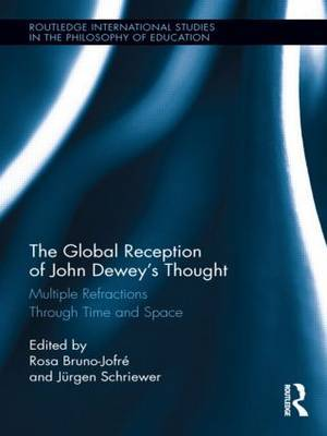 The Global Reception of John Dewey's Thought: Multiple Refractions Through Time and Space