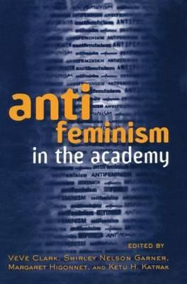 Antifeminism in the Academy