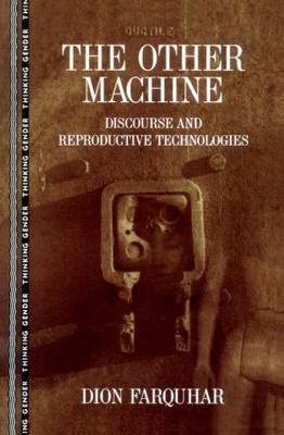 The Other Machine: Sexual Politics and Reproductive Technologies
