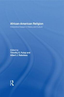 African American Religion: Interpretive Essays in History and Culture
