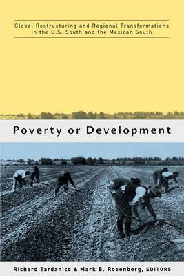 Poverty or Development: Global Restructuring and Regional Transformation in the US South and the Mexican South