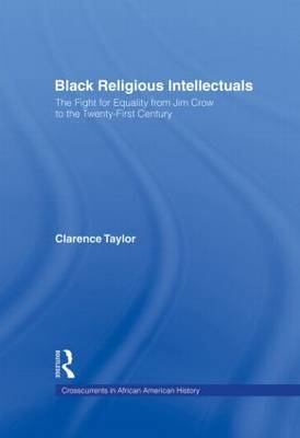 Black Religious Intellectuals: The Fight for Equality from Jim Crow to the 21st Century