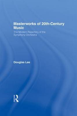 Masterworks of 20th-Century Music: The Modern Repertory of the Symphony Orchestra
