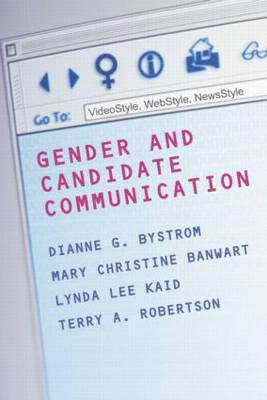 Gender and Candidate Communication: VideoStyle, WebStyle, NewStyle