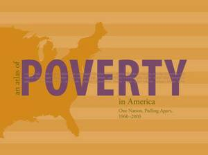 An Atlas of Poverty in America: One Nation, Pulling Apart 1960-2003