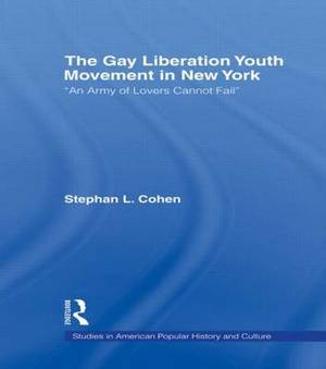 The Gay Liberation Youth Movement in New York:  An Army of Lovers Cannot Fail
