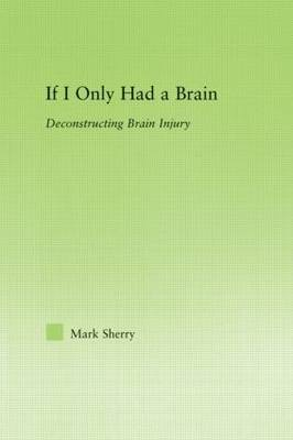 If I Only Had a Brain: Deconstructing Brain Injury