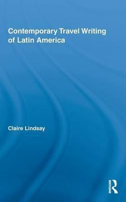 Contemporary Travel Writing of Latin America