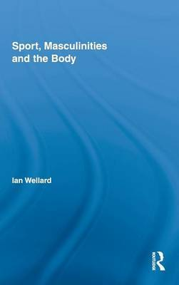 Sport, Masculinities and the Body
