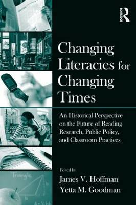 Changing Literacies for Changing Times: An Historical Perspective on the Future of Reading Research, Public Policy, and Classroom Practices