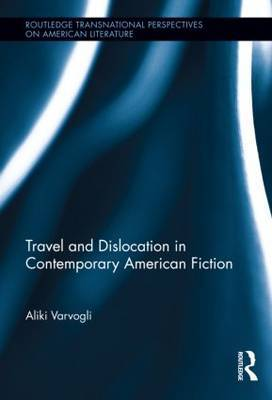 Travel and Dislocation in Contemporary American Fiction