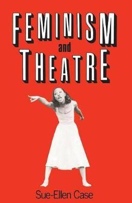 Feminism and theatre